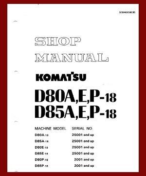 Shop manual d80a-18 d80e-18 d80p-18 d85a-18 d85e-18 d85p-18
