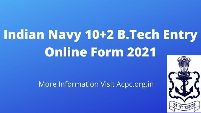 Indian Navy 10+2 B.Tech Entry Online Form 2021   ACPC - Sarkari Jobs Updates