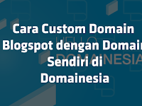 Cara Mengganti (Custom) Domain Blogspot di Domainesia