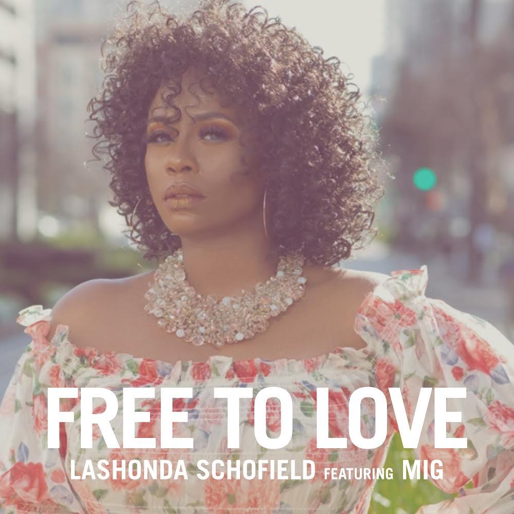 "LaShonda Schofield – ""Free To Love"" ft. MIG #Arewapublisize"