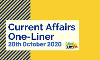 Current Affairs One-Liner: 20th October 2020