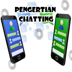 Pengertian Chatting dan Fungsinya