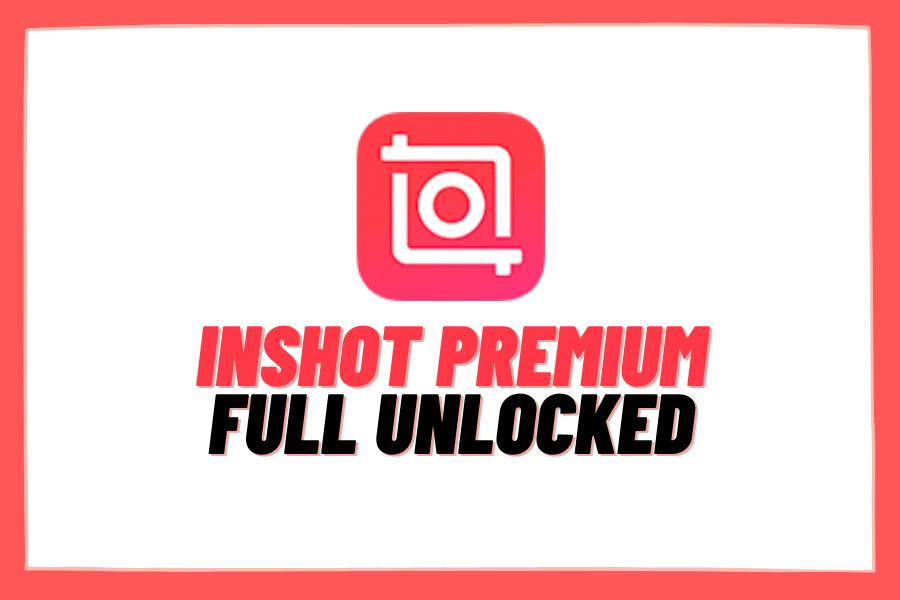 InShot – Video Editor & Photo Editor  [Pro] [Unlocked]