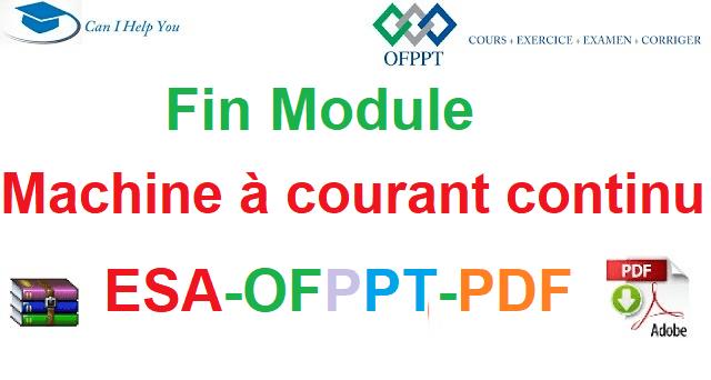 Examens De Fin Module Machines à Courant Continu Électromécanique des Systèmes Automatisées-ESA-OFPPT-PDF
