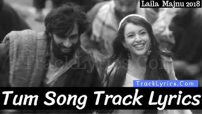 tum-song-lyrics-singer-atif-aslam-laila-majnu-avinash-tripti-2018