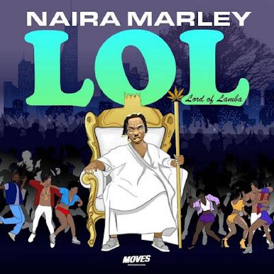 Naira Marley – LOL (Lord Of Lamba) EP Full Download