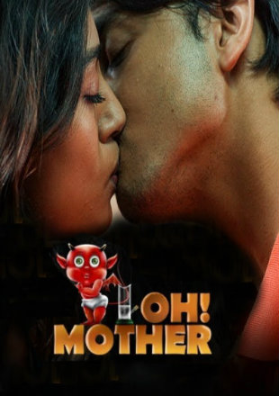 Oh! Mother 2018 Complete S01 Full Hindi Episode Download HDRip 720p