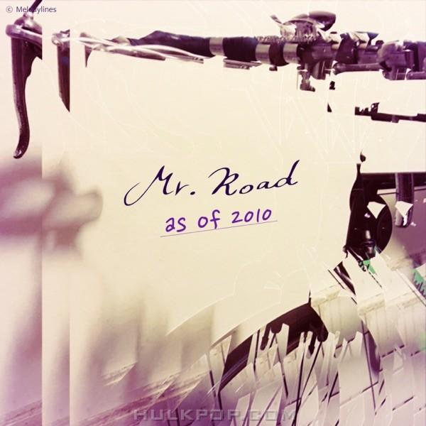 Mr.Road – As of 2010
