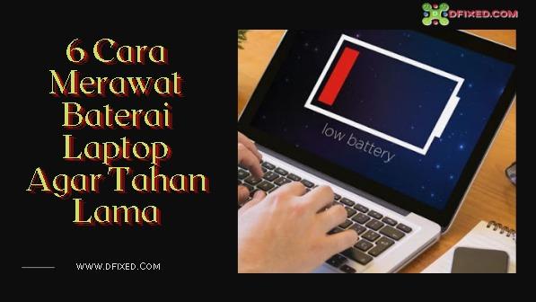 6 Cara Merawat Baterai Laptop Agar Tahan Lama