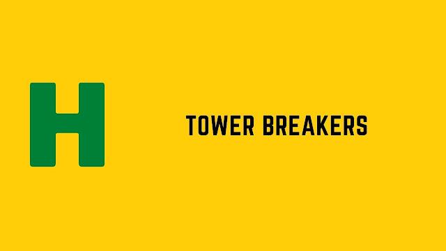 HackerRank Tower Breakers problem solution