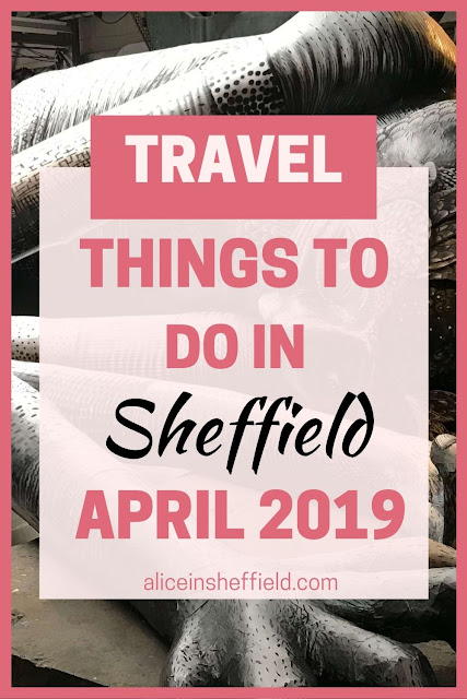 Things to do in Sheffield April 2019