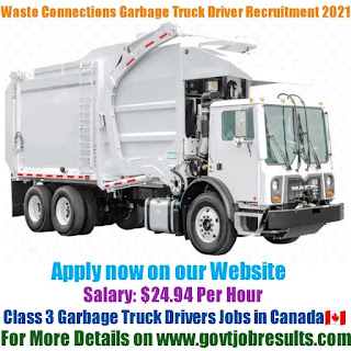 Waste Connections Class 3 Garbage Truck Driver Recruitment 2021-22