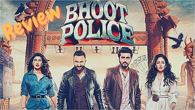 Bhoot Police (Movie Review)
