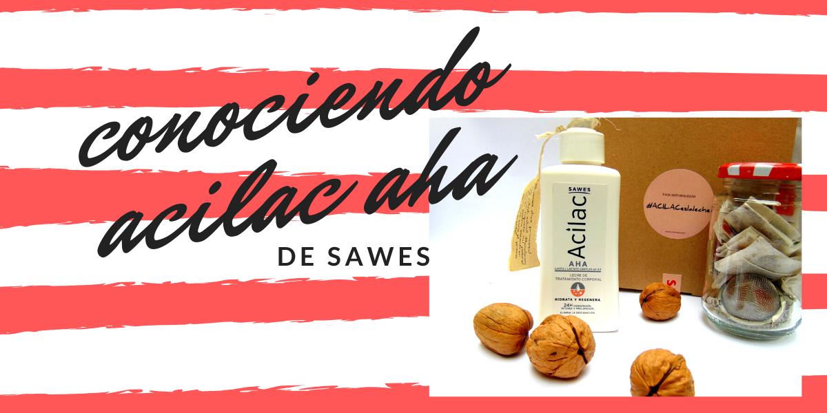 CONOCIENDO A ACILAC AHA DE SAWES