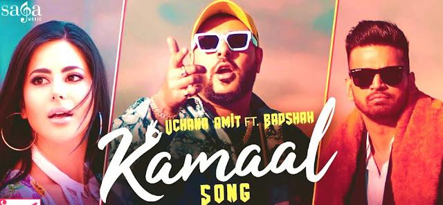 KAMAAL SONG LYRICS- Uchana Amit ft. Badshah | punjabi song