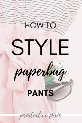 How to Style Paperbag Pants