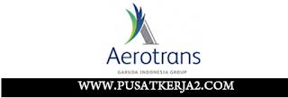 Rekrutmen Kerja SMA SMK D3 S1 Maret 2020 di PT Aerotrans Service Indonesia
