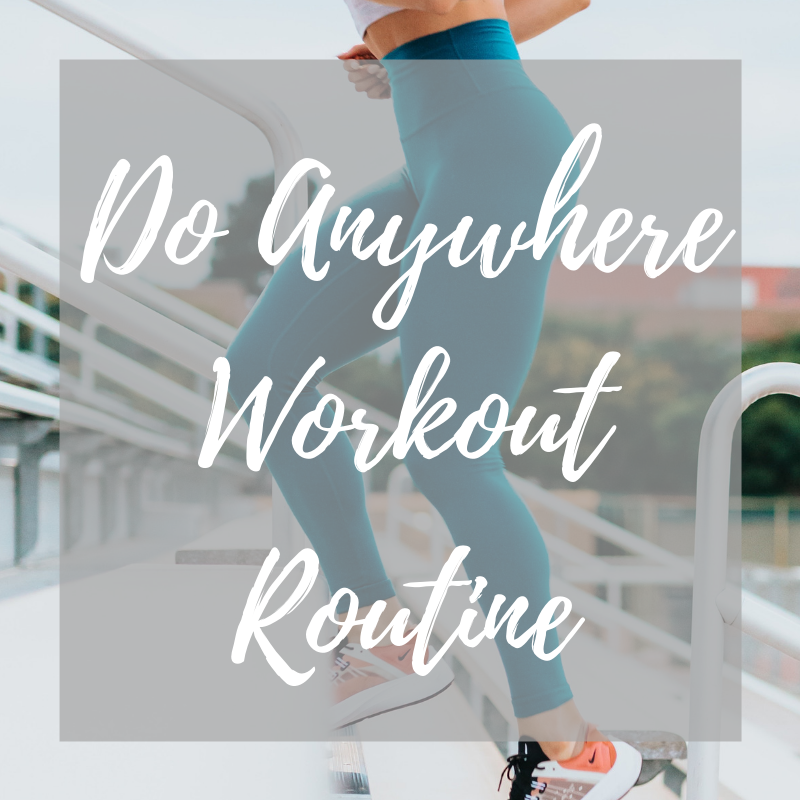 Do Anywhere Workout Routine
