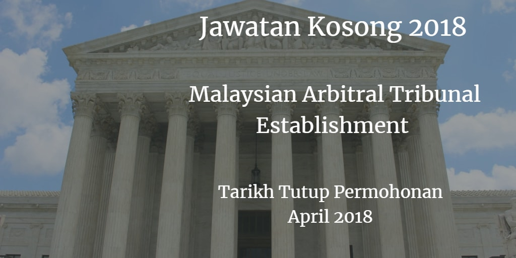 Jawatan Kosong MALAYSIAN ARBITRAL TRIBUNAL ESTABLISHMENT (MATE) April 2018
