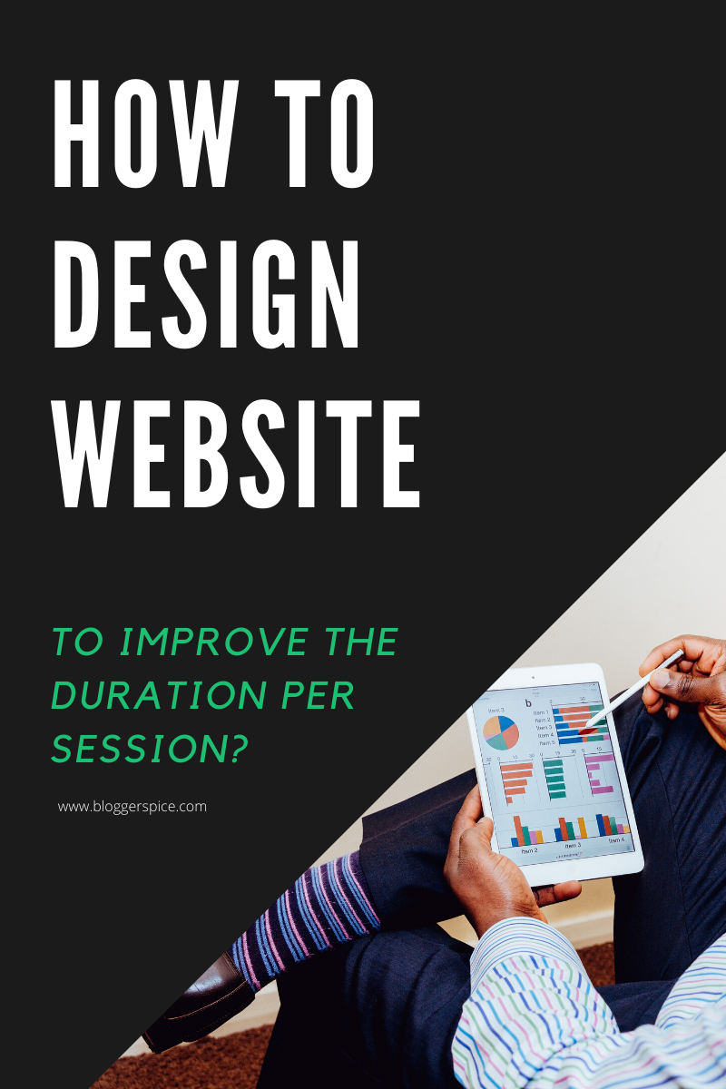 How to Design Website to Improve the Duration Per Session?