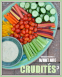 What Are Crudités?
