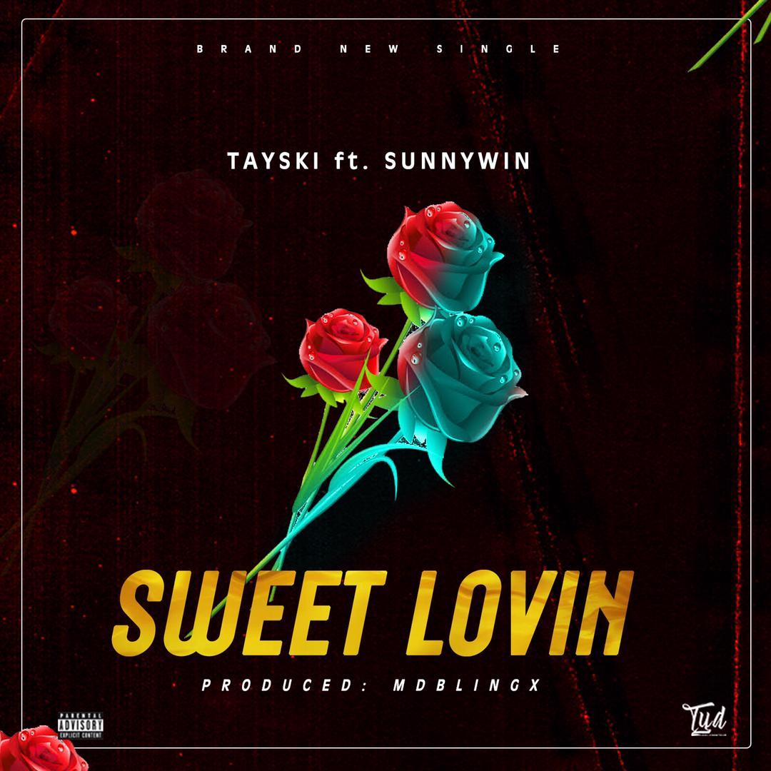 [Music] Tayski Ft. SunnyWin - Sweet Lovin