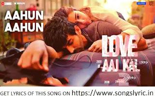 Aahun Aahun LYRICS- Love Aaj Kal 2   Kartik Aaryan, Sara Ali Khan, Arushi