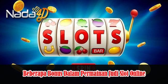 Beberapa Bonus Dalam Permainan Judi Slot Online