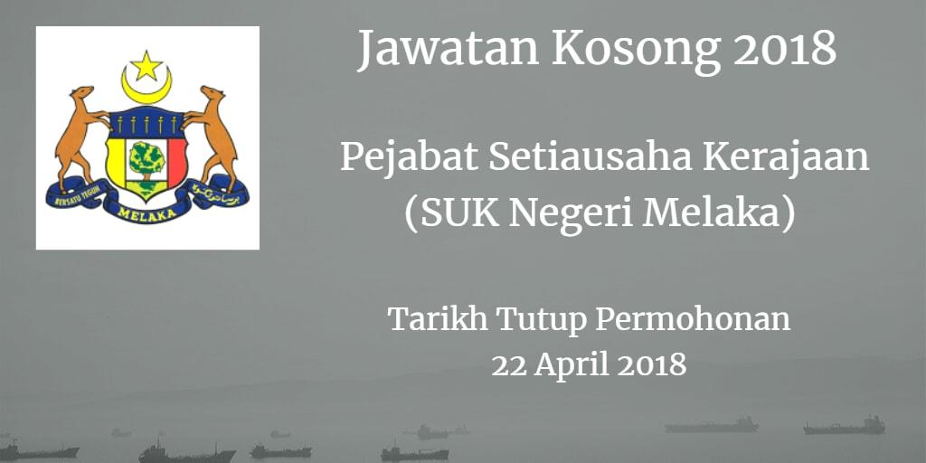 Jawatan Kosong Pejabat Setiausaha Kerajaan (SUK Negeri Melaka) 22 April 2018
