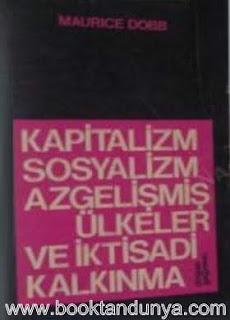 Maurice Dobb - Kapitalizm Sosyalizm Azgelişmiş Ülkeler ve İktisadi Kalkınma