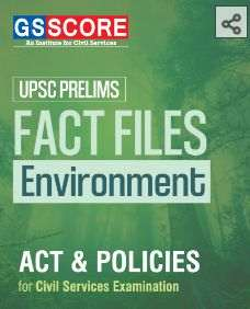 GS Score Fact File Environment Acts and Policies PDF