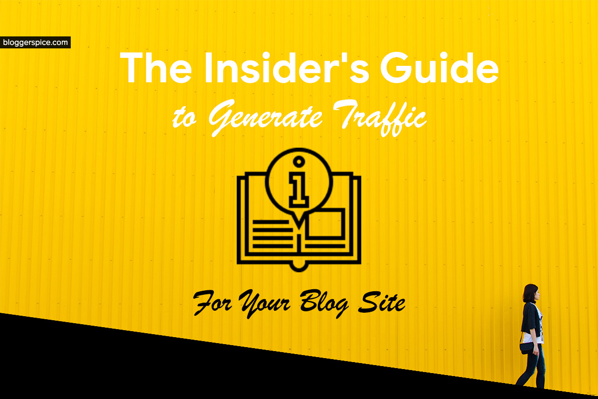 The Insider's Guide to Generate Your Blog Traffic by 110%
