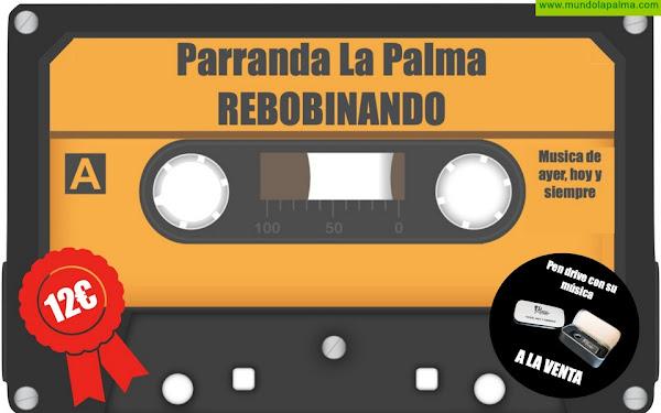 """""""Parranda La Palma"""" saca a la venta su primer trabajo discográfico: """"Rebobinando"""""""
