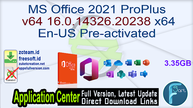 Microsoft Office 2021 ProPlus v64 16.0.14326.20238 x64 En-US Pre-activated