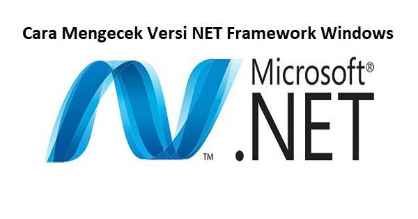 Cara Mengetahui Versi NET Framework dan DirectX Windows 10