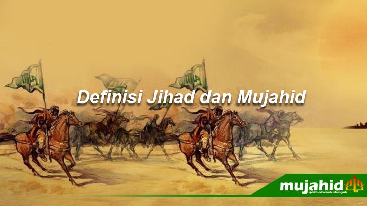 Jihad dan Mujahid menurut Islam