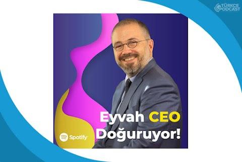 Eyvah CEO Doğuruyor Podcast