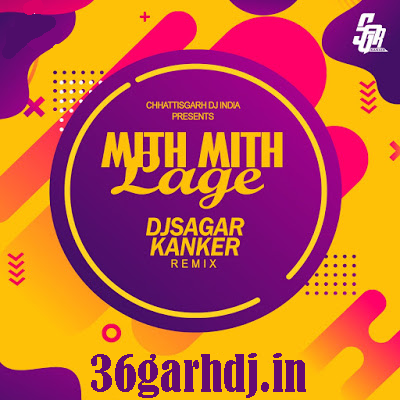 Mith Mith Lage (Remix) - Dj Sagar Kanker