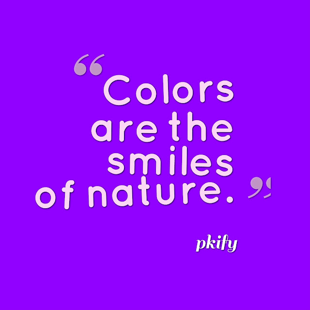 Colors are the Smiles of Nature Nature Quotes