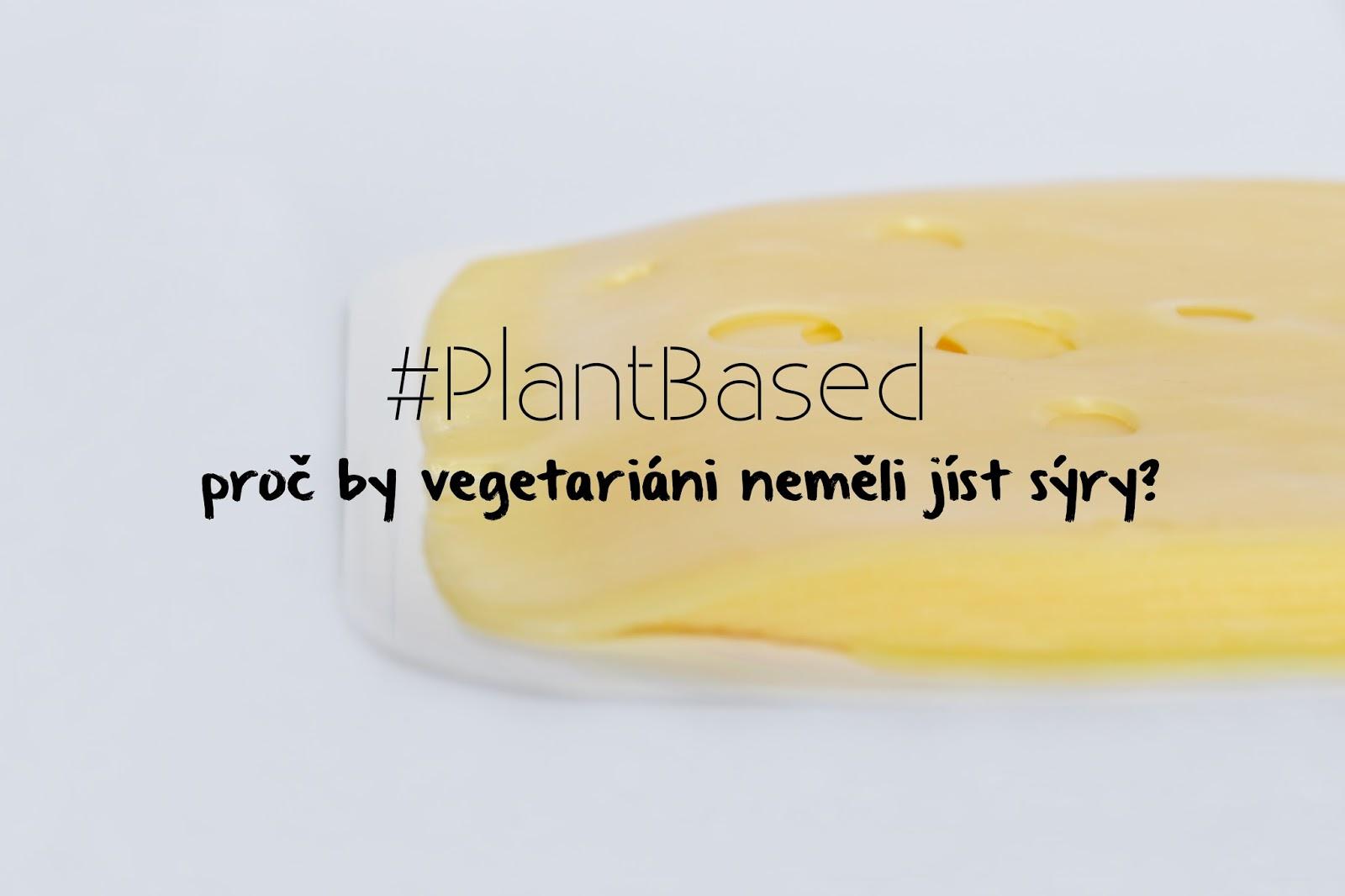 Proč by vegetariáni neměli jíst sýry
