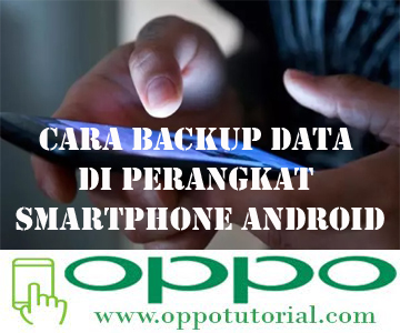 Cara Backup Data di Perangkat Smartphone Android