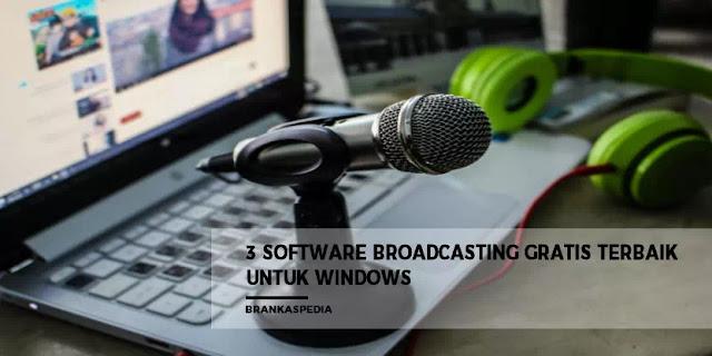 Software Broadcasting Gratis Terbaik