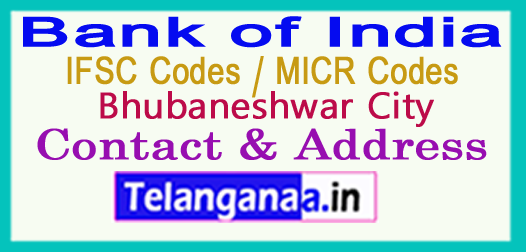 Bank of India IFSC Codes MICR Codes in Bhubaneshwar City