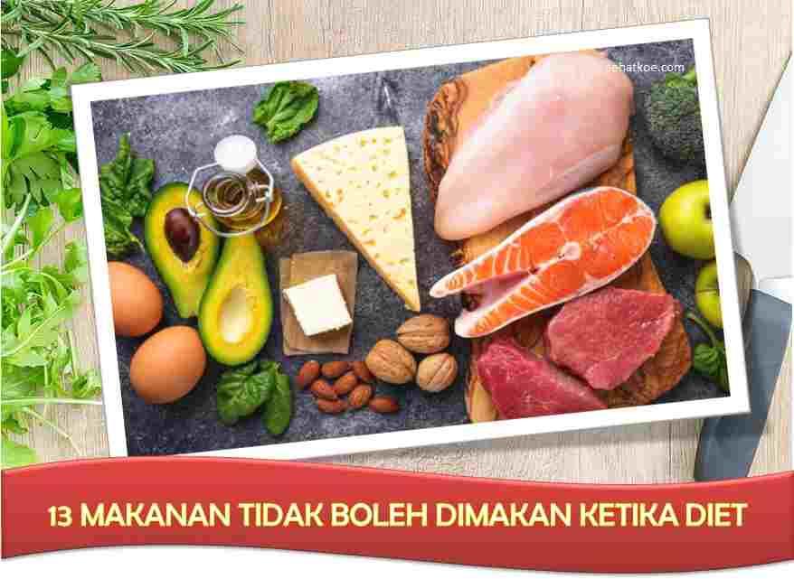 13 Makanan Tidak Boleh Dimakan Saat Diet