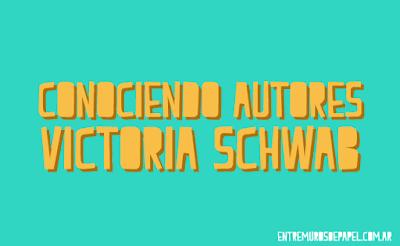 Conociendo Autores: Victoria Schwab