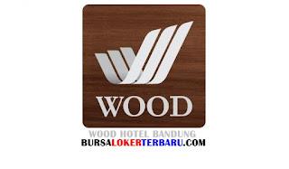 Lowongan Kerja Wood Hotel Bandung