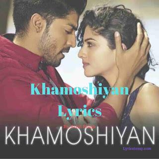 Khamoshiyan Title Track Lyrics | Arijit Singh
