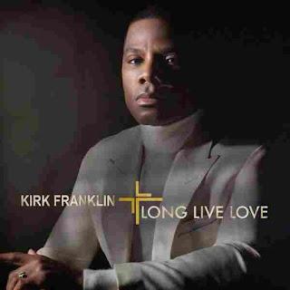 Download Kirk Franklin's Long Live Love Album