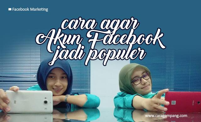 Mempopulerkan Akun Facebook