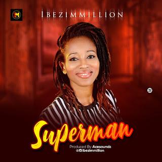 Ibezim Million – Super Man